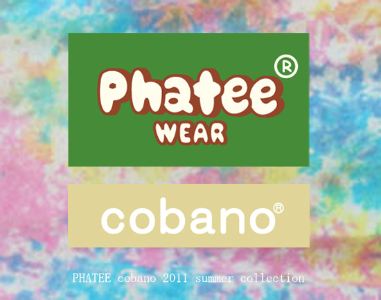 PHATEE,cobano 盛夏物展示会開催@JAU!!