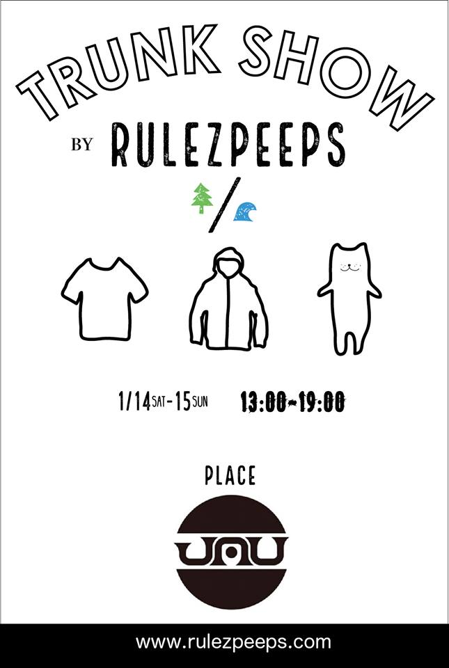 "1/14(土)〜1/15(日) RULEZPEEPS ""TRUNK SHOW"" in JAU"
