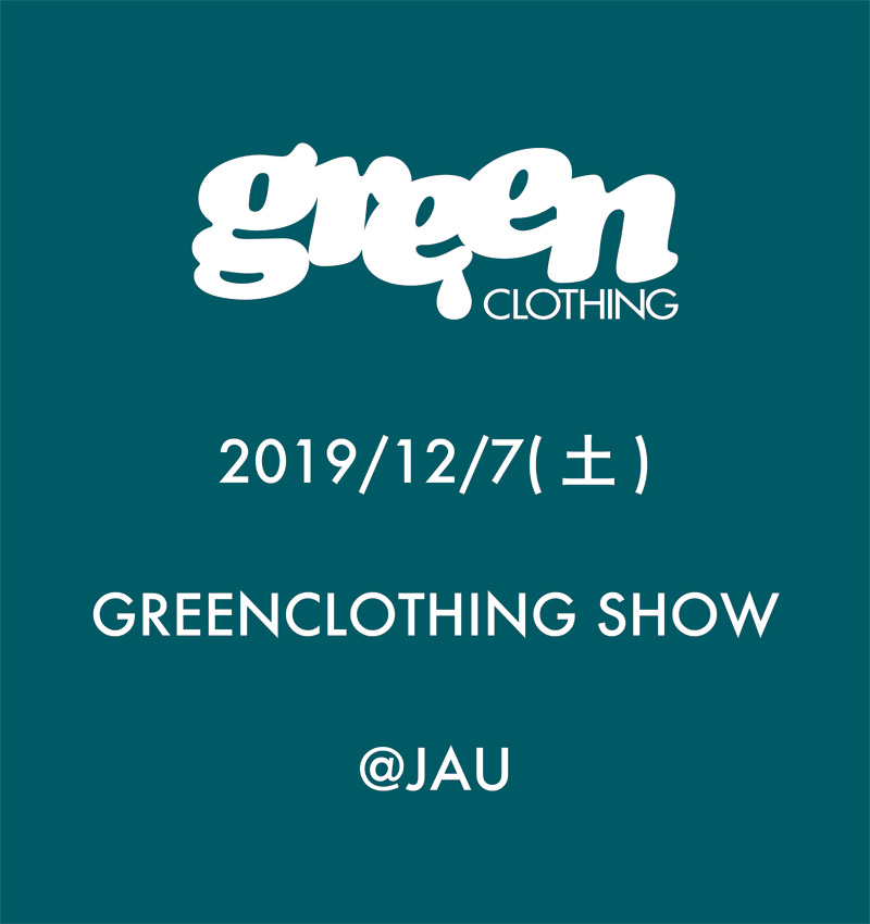 2019/12/7(土) GREENCLOTHING SHOW in 姫路