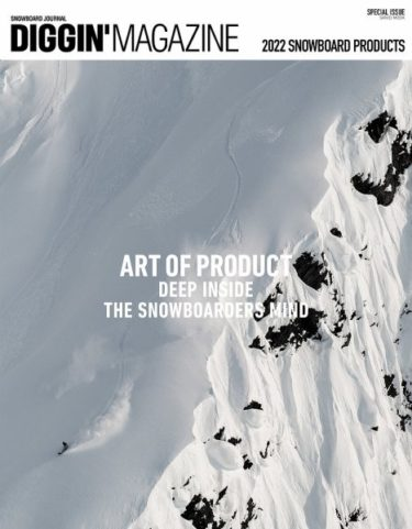 DIGGIN'MAGAZINE 「SPECIAL ISSUE 2022 SNOWBOARD PRODUCT」本日発売!